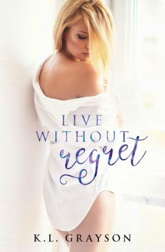 Release Day Blitz + Giveaway: Live Without Regret (A Touch of Fate #3) by KL Grayson