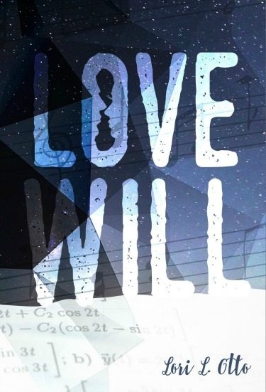 Cover Reveal: Love Will by Lori L Otto