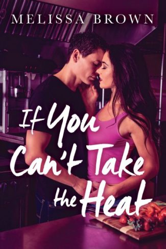 Release Day Blitz + Giveaway: If You Can't Take the Heat by Melissa Brown