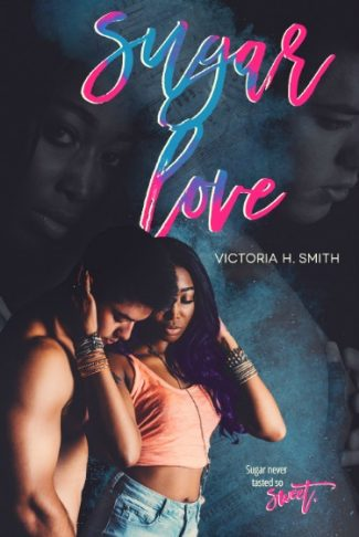 Cover Reveal + Giveaway: Sugar Love by Victoria H Smith