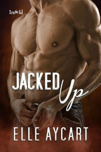 Cover Reveal: Jacked Up (Bowen Boys #4) by Elle Aycart