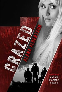 Release Day Blitz: Crazed (Se7en Deadly SEALs #3) by Alana Albertson