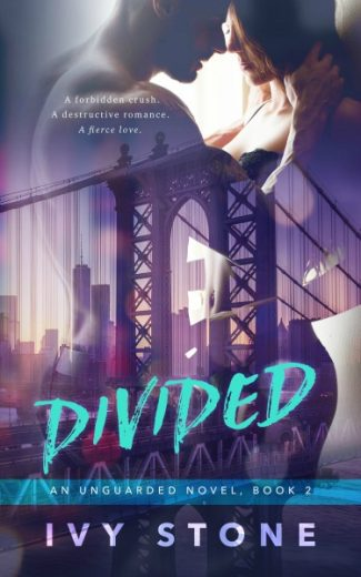 Release Day Blitz + Giveaway: Divided (Unguarded #2) by Ivy Stone