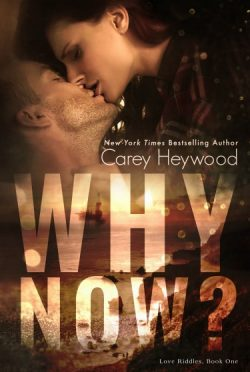 Release Day Blitz: Why Now? by Carey Heywood