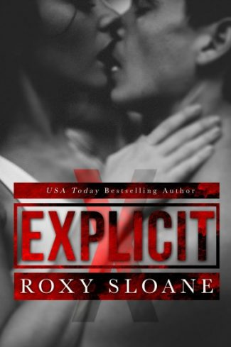 Release Day Blitz + Giveaway: Explicit by Roxy Sloane