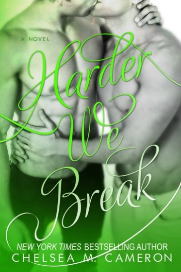 Cover Reveal: Harder We Break (Fall and Rise #5) by Chelsea M Cameron