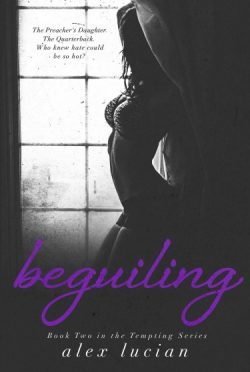 Release Day Blitz + Giveaway: Beguiling (Tempting #2) by Alex Lucian
