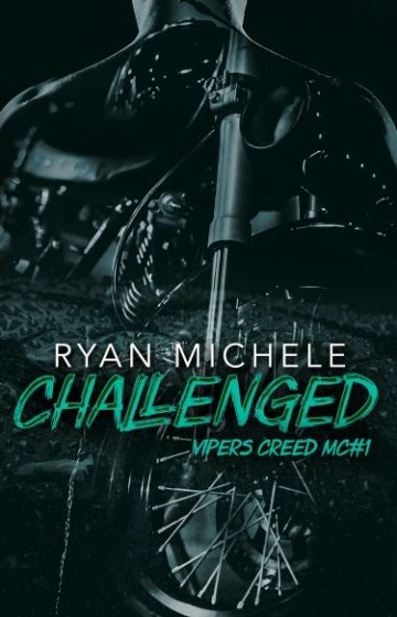 Cover Reveal: Challenged (Vipers Creed MC #1) by Ryan Michele