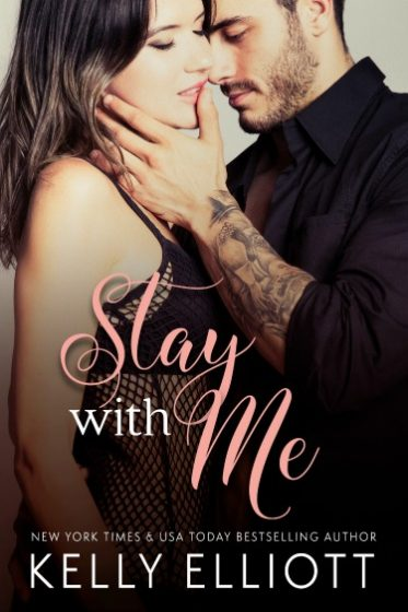 Cover Reveal: Stay With Me by Kelly Elliott