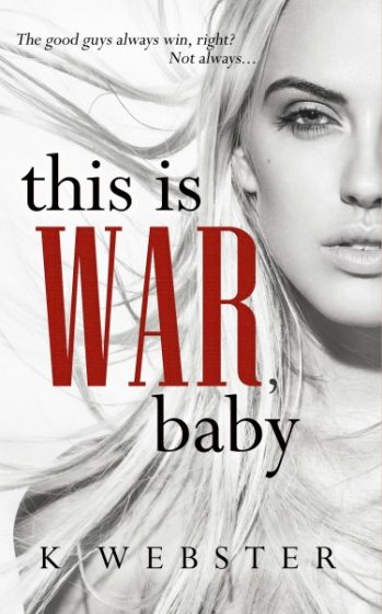 Promo + Giveaway: This is War, Baby (War & Peace #1) by K Webster