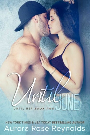 Cover Reveal: Until June (Until Her #2) by Aurora Rose Reynolds