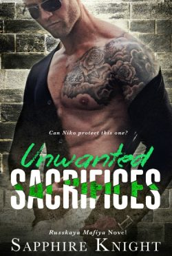 Release Day Blitz + Giveaway: Unwanted Sacrifices (Russkaya Mafiya #6) by Sapphire Knight