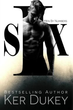 Cover Reveal: Six (Men by Numbers #2) by Ker Dukey