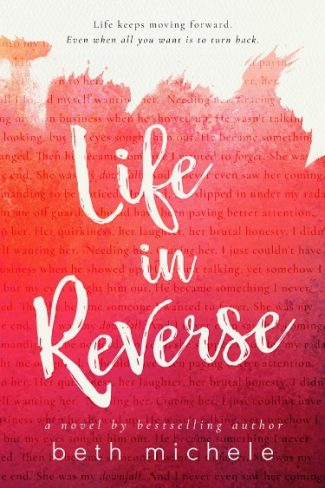 Cover Reveal: Life In Reverse by Beth Michele