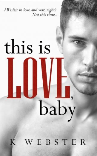 Cover Reveal: This is Love, Baby (War & Peace #2) by K Webster