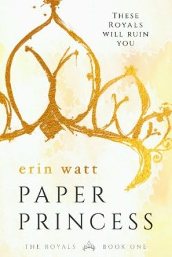 Cover Reveal: Paper Princess (Royal #1) by Erin Watt