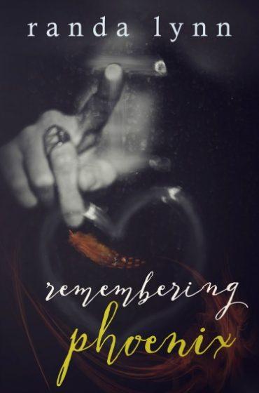 Release Day Blitz: Remembering Phoenix by Randa Lynn