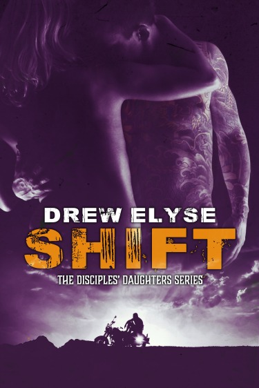 Cover Reveal + Giveaway: Shift (Disciples' Daughters #2) by Drew Elyse