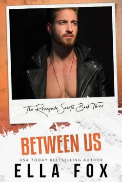 Cover Reveal: Between Us (Renegade Saints #3) by Ella Fox