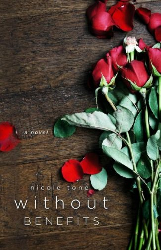 Cover Reveal + Giveaway: Without Benefits by Nicole Tone