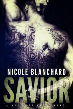 Cover Reveal + Giveaway: Savior (First to Fight #3) by Nicole Blanchard