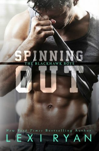 Cover Reveal: Spinning Out (The Blackhawk Boys #1) by Lexi Ryan