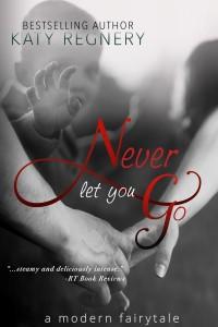 NeverLetYouGoUpdatedEbookCover