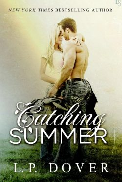 Release Day Blitz + Giveaway: Catching Summer (Second Chances #6) by LP Dover