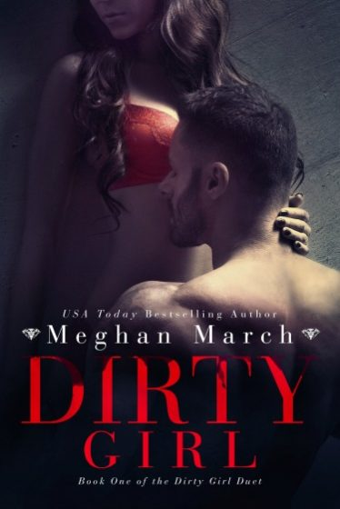 Cover Reveal: Dirty Girl (The Dirty Girl Duet #1) by Meghan March