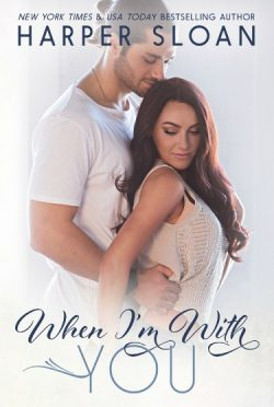 Excerpt Reveal: When I'm With You (Hope Town #3) by Harper Sloan