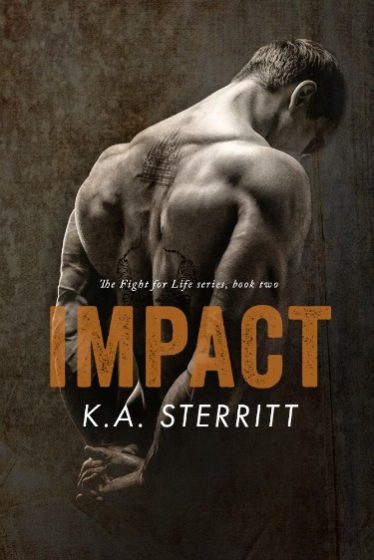 Release Day Blitz + Giveaway: Impact (Fight for Life #2) by KA Sterritt