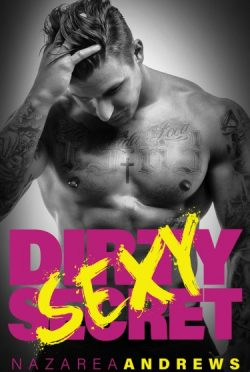Cover Reveal: Dirty Sexy Secret (Green County #1) by Nazarea Andrews