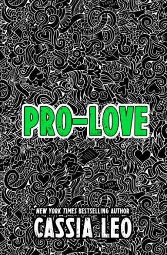 Cover Reveal: Pro-Love (Anti-Romance #2) by Cassia Leo