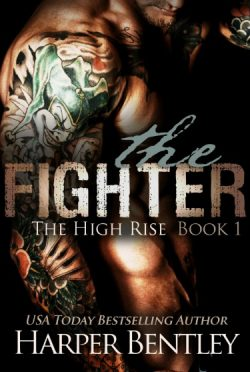 Release Day Blitz: The Fighter (The High Rise #1) by Harper Bentley