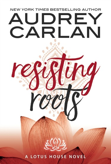 Release Day Blitz + Giveaway: Resisting Roots (Lotus House #1) by Audrey Carlan