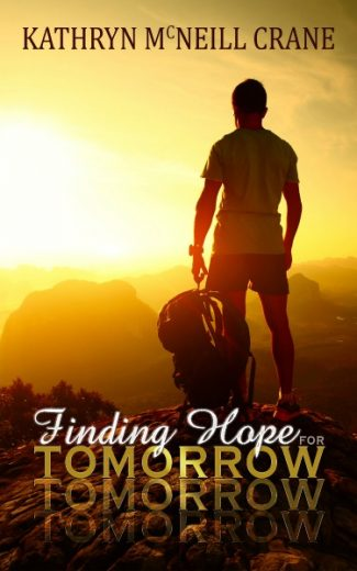 Release Day Blitz: Finding Hope for Tomorrow (Tomorrows #2) by Kathryn McNeill Crane