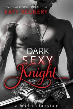 Cover Reveal: Dark Sexy Knight (A Modern Fairytale #4) by Katy Regnery