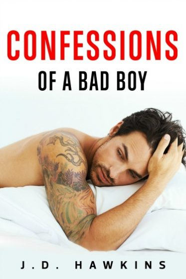Release Day Blitz + Giveaway: Confessions of a Bad Boy by JD Hawkins