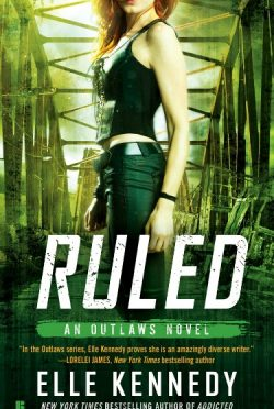 Cover Reveal: Ruled (Outlaws #3) by Elle Kennedy