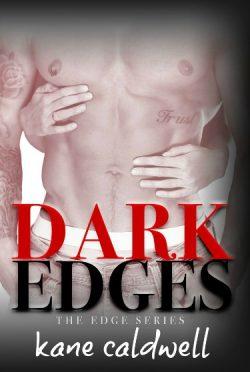 Cover Reveal: Dark Edges (Edge #1) by Kane Caldwell