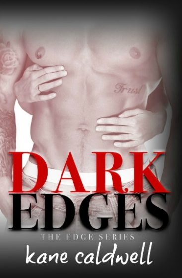 Cover Reveal: Dark Edges (Edge #1) by Kane Caldwell