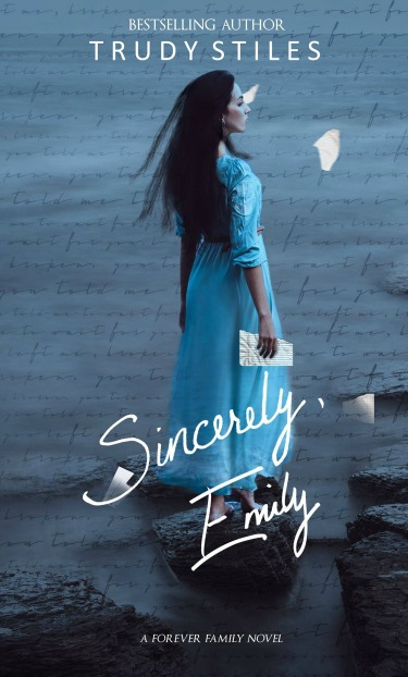 Cover Reveal: Sincerely, Emily (Forever Family #4) by Trudy Stiles