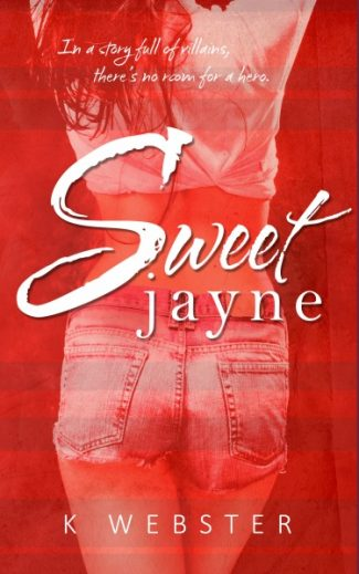 Cover Reveal + Giveaway: Sweet Jayne by K Webster