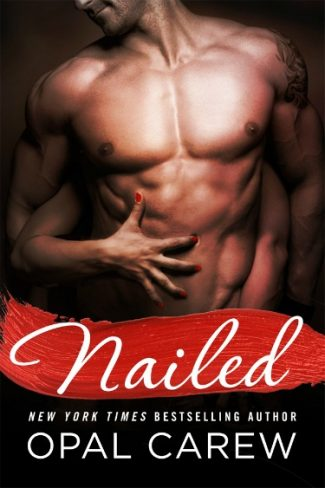 Cover Reveal: Nailed by Opal Carew