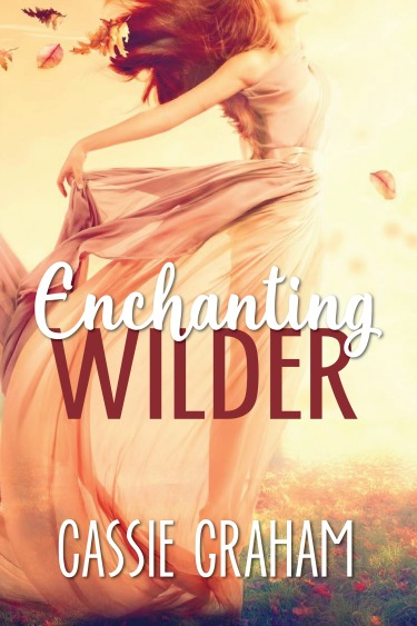 Cover Reveal: Enchanting Wilder (The Wild #1) by Cassie Graham