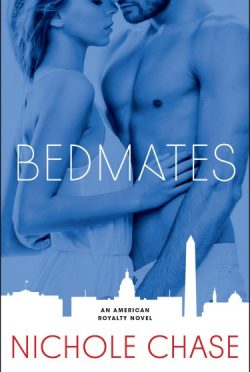 Cover Reveal: Bedmates (American Royalty #1) by Nichole Chase