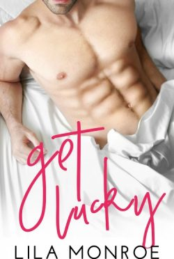 Release Day Blitz + Giveaway: Get Lucky by Lila Monroe