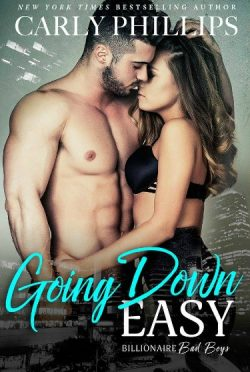 Cover Reveal: Going Down Easy (Billionaire Bad Boys #1) by Carly Phillips