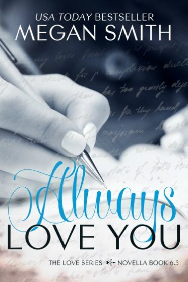 Cover Reveal + Giveaway: Always Love You (Love #6.5) by Megan Smith