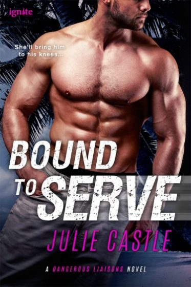 Release Day Blitz + Giveaway: Bound to Serve (Dangerous Liaisons #1) by Julie Castle